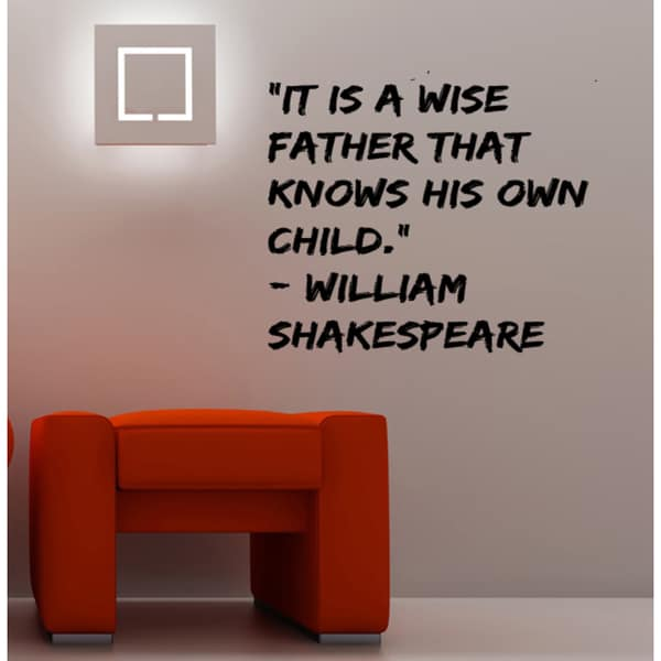 It is a Wise Father Who Knows His Own quote Wall Art Sticker Decal
