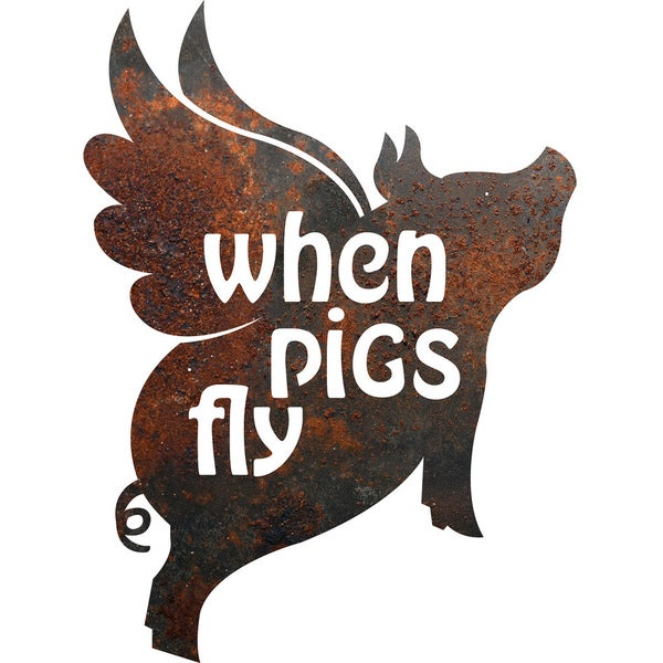 Rustic Metal Pig 'When Pigs Fly' Sign