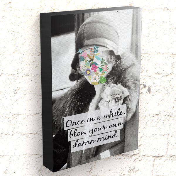 Sassy Gals Wisdom Canvas Wrap Blow Your Own Mind