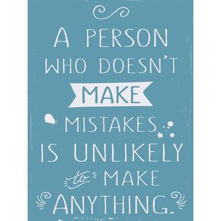 Make Mistakes Sign 11.75 X15.75 -