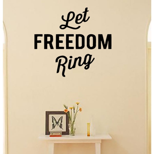 Phrase Let Freedom Ring Wall Art Sticker Decal