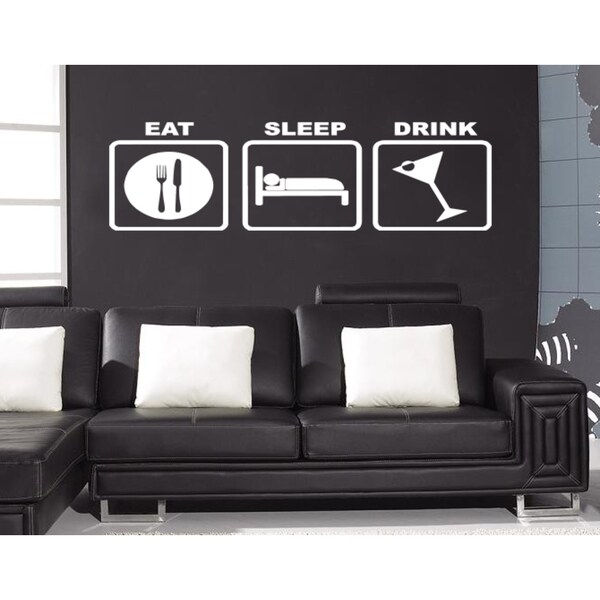 Eat Sleep Drink Wall Art Sticker Decal White