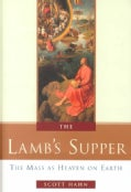 The Lamb's Supper: The Mass As Heaven on Earth (Hardcover)