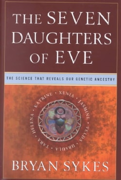 The Seven Daughters of Eve: The Science That Reveals Our Genetic Ancestry (Hardcover)