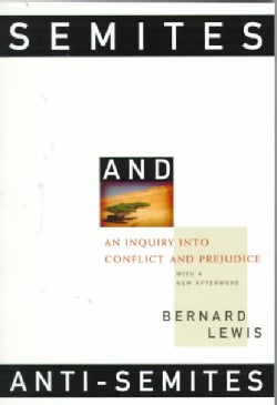 Semites and Anti-Semites: An Inquiry into Conflict and Prejudice (Paperback)