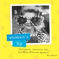 Women's Lip: Outrageous, Irreverent And Just Plain Hilarious Quotes (Paperback)