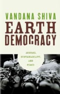 Earth Democracy: Justice, Sustainability, And Peace (Paperback)