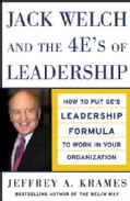 Jack Welch And The 4 E's Of Leadership: How To Put GE's Leadership Formula To Work In Your Organization (Hardcover)