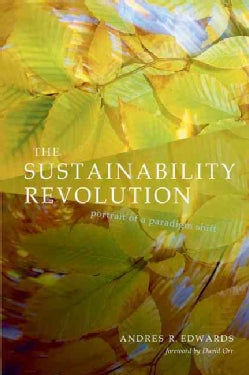 The Sustainability Revolution: Portrait Of A Paradigm Shift (Paperback)