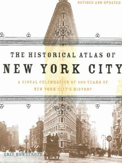 The Historical Atlas Of New York City: A Visual Celebration Of 400 Years Of New York City's History (Paperback)