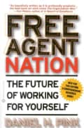 Free Agent Nation: The Future of Working for Yourself (Paperback)