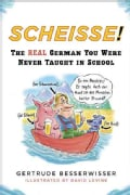 Scheisse!: The Real German You Were Never Taught in School (Paperback)