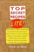Top Secret Recipes Lite!: Creating Reduced-Fat Kitchen Clones of America's Favorite Brand-Name Foods (Paperback)