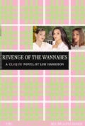 Revenge of the Wannabes: A Clique Novel (Paperback)