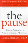 The Pause: Positive Approaches to Perimenopause and Menopause (Paperback)