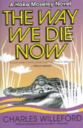 The Way We Die Now (Paperback)