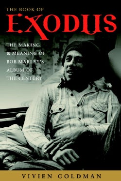 The Book Of Exodus: The Making And Meaning Of Bob Marley's Album Of The Century (Paperback)