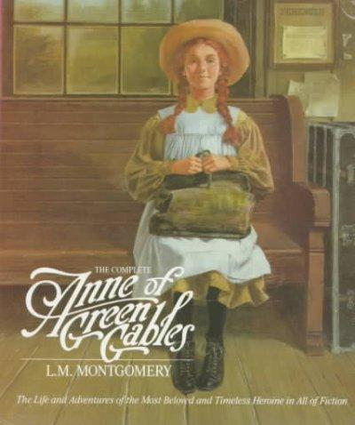 Complete Anne of Green Gables (Paperback)