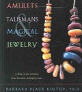 Amulets, Talismans, And Magical Jewelry: A Way To The Unseen, Everpresent, Almighty God (Paperback)