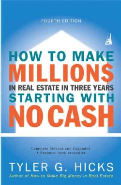 How To Make Millions In Real Estate In Three Years Startingwith No Cash (Paperback)