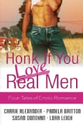 Honk If You Love Real Men: Four Tales of Erotic Romance (Paperback)