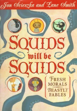 Squids Will Be Squids: Fresh Morals Beastly Fables (Hardcover)