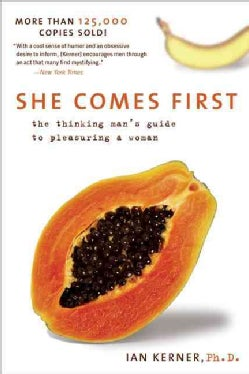 She Comes First: The Thinking Man's Guide To Pleasuring A Woman (Paperback)
