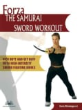 Forza The Samurai Sword Workout: Kick Butt And Get Buff With High-intensity Sword-fighting Moves (Paperback)
