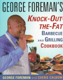 George Foreman's Knock-Out-The-Fat Barbecue and Grilling Cookbook (Paperback)