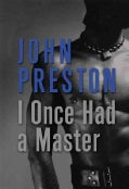 I Once Had A Master: and other tales of erotic love (Paperback)