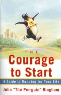 The Courage to Start: A Guide to Running for Your Life (Paperback)