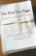 The First Five Pages: A Writers Guide to Staying Out of the Rejection Pile (Paperback)