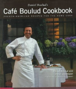 Daniel Boulud's Cafe Boulud Cookbook: French-American Recipes for the Home Cook (Hardcover)
