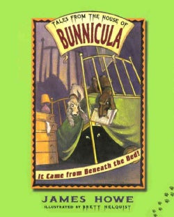It Came from Beneath the Bed!: Tales from the House of Bunnicula (Hardcover)
