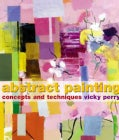 Abstract Painting: Concepts And Techniques (Paperback)