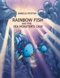 Rainbow Fish and the Sea Monsters' Cave (Hardcover)