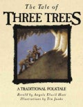 The Tale of Three Trees: A Traditional Folktale (Hardcover)