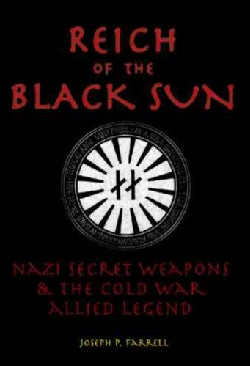 Reich Of The Black Sun: Nazi Secret Weapons & The Cold War Allied Legend (Paperback)