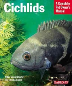Cichlids: Everything About Purchase, Care, Nutrition, Reproduction, and Behavior (Paperback)