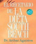 El recetario de la dieta South Beach / The South Beach Diet Cookbook (Paperback)