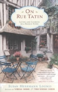 On Rue Tatin: Living and Cooking in a French Town (Paperback)