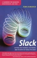Slack: Getting Past Burnout, Busywork, and the Myth of Total Efficiency (Paperback)