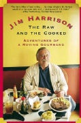 The Raw and the Cooked: Adventures of a Roving Gourmand (Paperback)