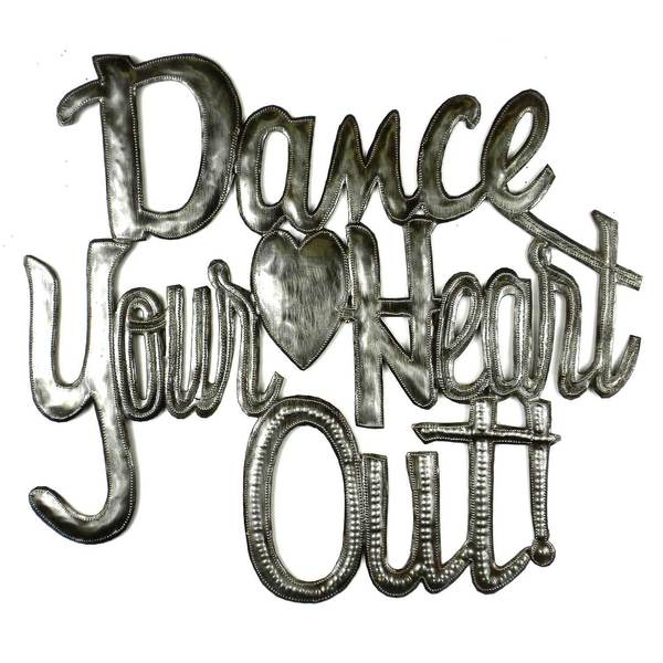 Handcrafted 'Dance Your Heart Out' Metal Wall Art (Haiti)