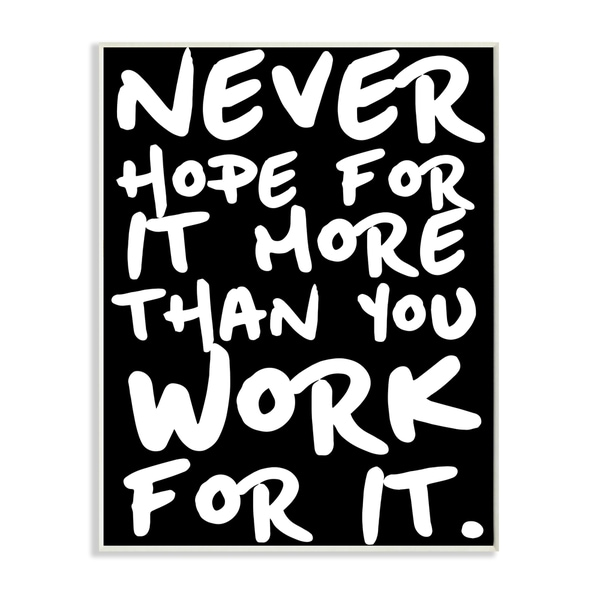 'Never Hope For It More Than You Work For It' Stretched Canvas Wall Art