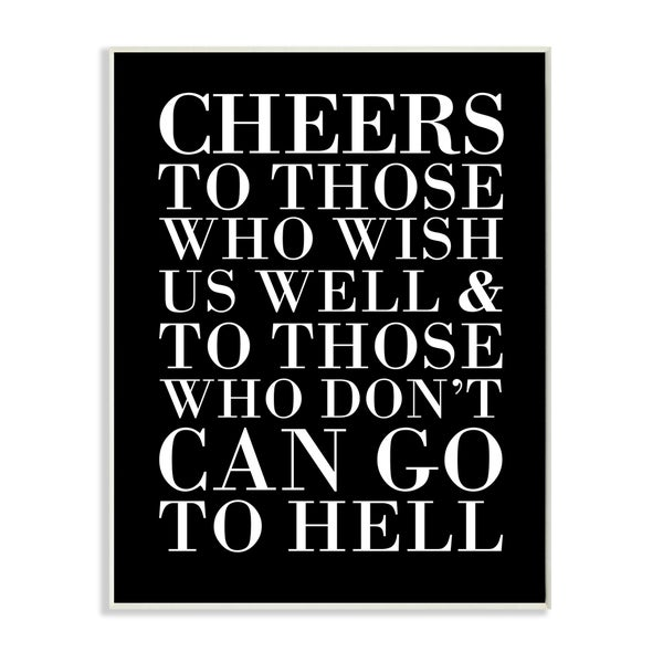 'Cheers to Those Who Wish Us Well' Stretched Canvas Wall Art