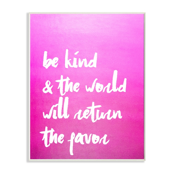 Be Kind and the World Will Return the Favor' Pink Wooden Canvas Wall Art