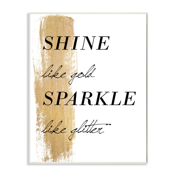 Shine Like Gold Sparkle Like Glitter' Wood Wall Plaque Art