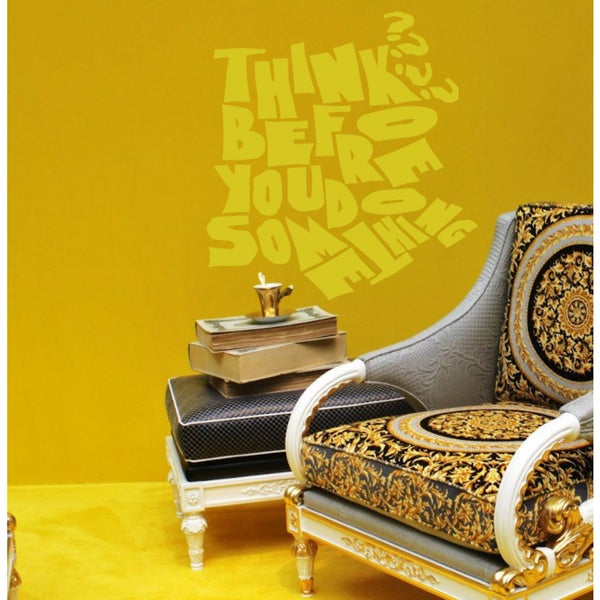 Think before you do quote Wall Art Sticker Decal Yellow