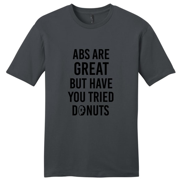 Abs Are Great But Have You Tried Donuts' Funny Unisex Cotton T-shirt